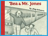Bea And Mr. Jones