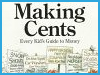 Making Cents: Every Kids Guide to Money (How to Make It, What to Do With It)