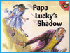 Papa Lucky's Shadow