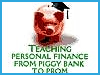Kids, Parents and Money: Teaching Personal Finances from Piggybank to Prom