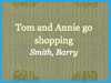 Tom And Annie Go Shopping